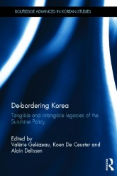 De-Bordering Korea : Tangible and Intangible Legacies of the Sunshine Policy